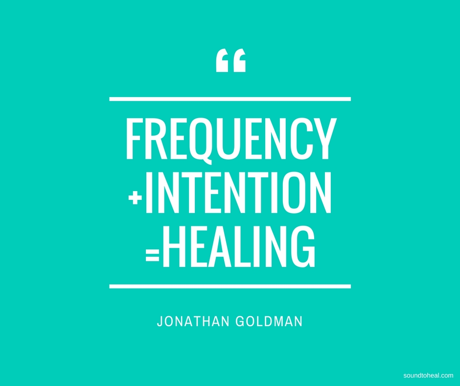 FREQUENCY + INTENTION = HEALING